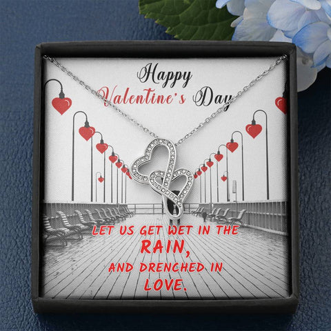 Happy Valentine's Day Double Heart Love Necklace Let Us get Wet in the Rain and Drenched in Love Message Card Keepsake