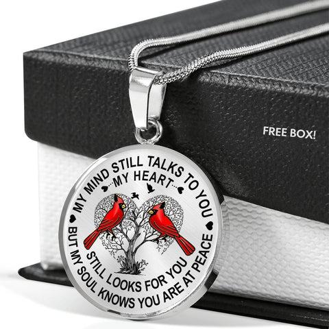 Image of Best Seller - Cardinal Memorial Necklace Gift My Mind Talks to You My Heart Looks My Soul Knows You're at Peace