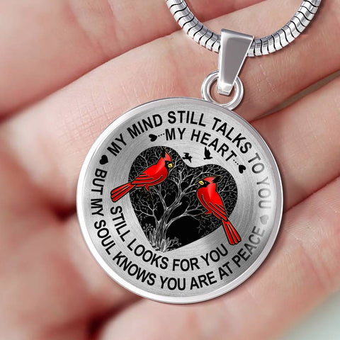 Cardinal Memorial Necklace Gift My Mind Talks to You My Heart Looks My Soul Knows You're at Peace