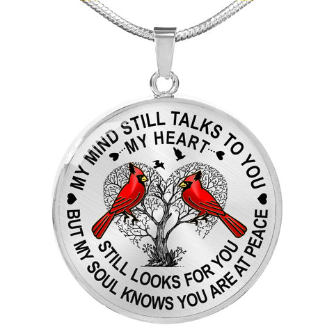 Best Seller - Cardinal Memorial Necklace Gift My Mind Talks to You My Heart Looks My Soul Knows You're at Peace