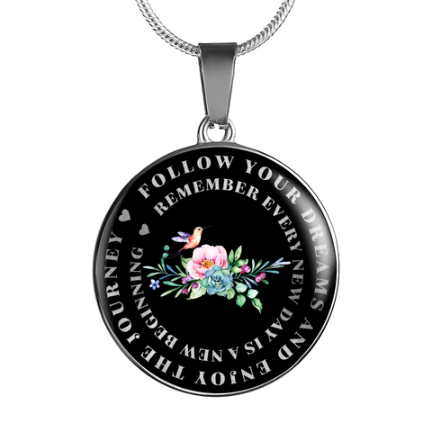 Follow Your Dreams Enjoy The Journey Pendant Gift for Daughter