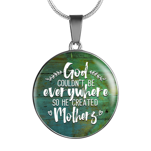 Image of Best gift for Mother's Day Mom's Birthday God Couldn't Be Everywhere So He Created Mothers Pendant