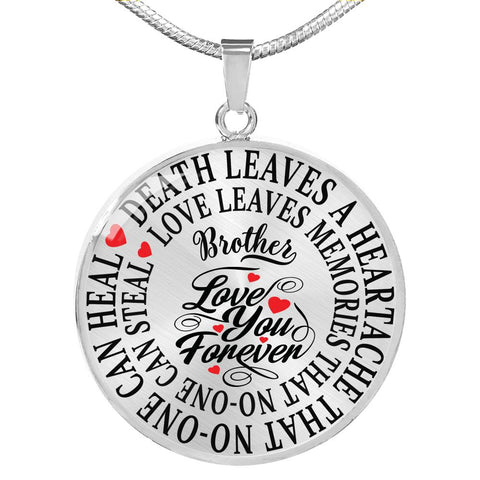 Brother Memorial Luxury Pendant Gift In Loving Memory Death Leaves a Heartache Love Memories Necklace