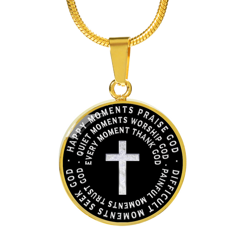 Image of Happy Moments Praise God Difficult Moments Seek God ..Faith Pendant Necklace Gift