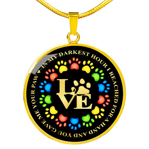 In My  Darkest Hour You Gave Me Your Paw Pendant Gift Dog Mom Necklace