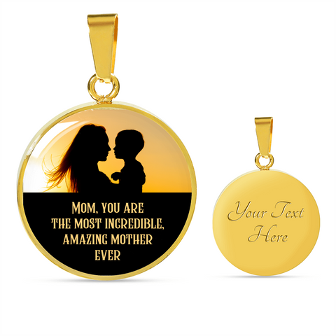 Best Mother's Day Gift Most Incredible Amazing Mother Ever Pendant For Mom