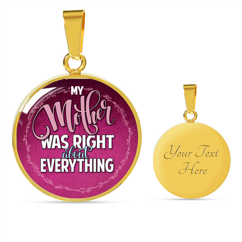 Funny Gift for Mom My Mother Was Right About Everything Pendant Gift  For Mom