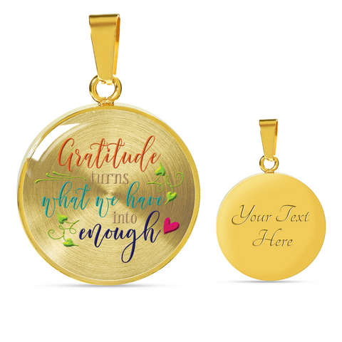 "Image of Inspirational Gift, ""Gratitude Turns What You Have Into Enough"" Pendant Necklace"
