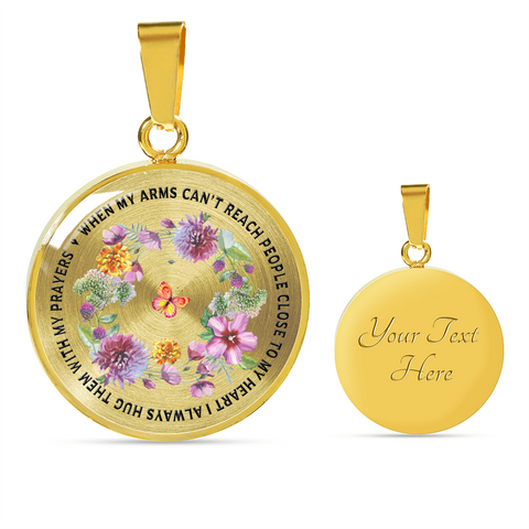 "Faith Gift, ""When my arms can't reach people who are close to my heart I always..."" Gift Pendant"