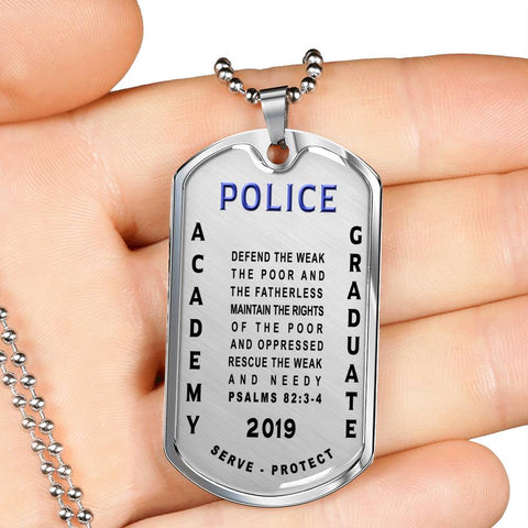 Police Academy Graduate 2019 Psalms 82:3-4 Gifts Graduation Gifts for Him and Her Luxury Dog Tag Necklace