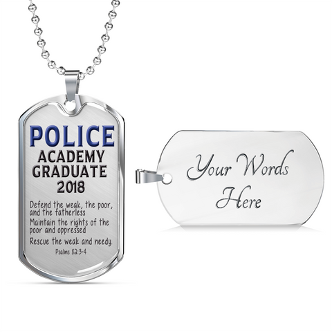 Police Academy Graduate 2018 Psalms 82:3-4 Gifts Graduation gifts for Him and Her Luxury Dog tags