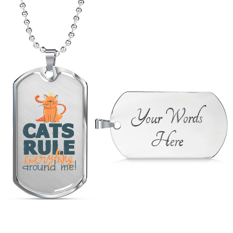Funny Cat Dad Gift or Cat Guys Cat's Rule Everything Around Me Fun Cat Lover's Dog Tag Pendant