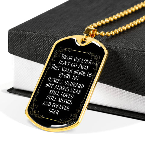 In Loving Memory Remembrance Dog Tag Pendant Those We Love Don't Go Away Necklace for Men or Women