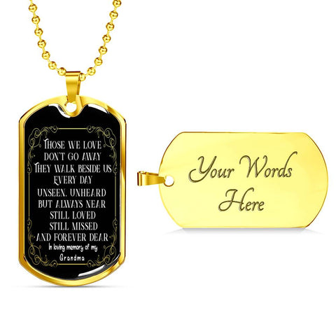 In Loving Memory of My Grandma Dog Tag Pendant Those we love don't go away they walk beside us every day.. Memorial Gifts Remembrance Necklace