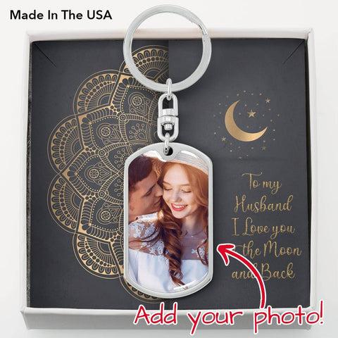 Husband Dog Tag Keychain Gift Upload Male Photo Keyring Love You to Moon and Back Message Card Keepsake