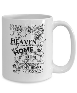 "Remembrance Gift Mug, ""Because, Someone I Love is in Heaven... Dad.."""