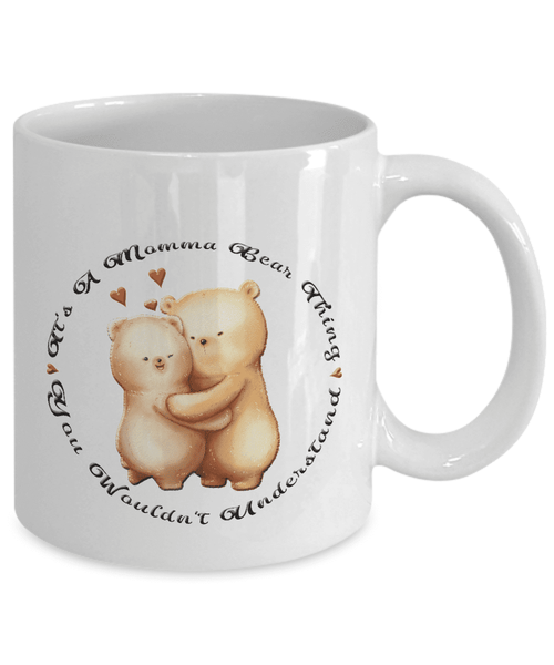 "Gift for Mom, It's a Momma Bear Thing, You Wouldn't Understand"" v2"