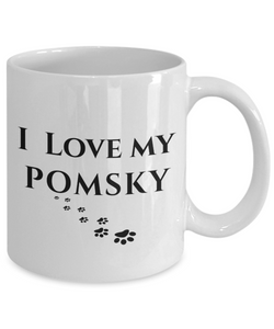 I Love My Pomsky Mug Dog Mom Dad Lover Novelty Birthday Gifts Unique Work Ceramic Coffee Cup Gifts for Men Women