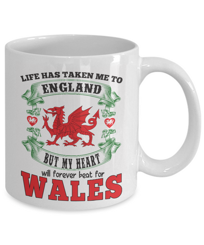 Life Took Me To England My Heart Forever Beats For Wales Mug Gift Welsh Patriotism Novelty Cup