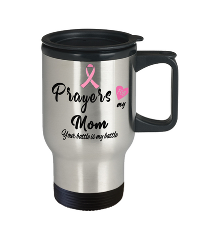 Image of Fight Cancer Gift Travel Mug With Lid Prayers for My Mom Your Battle is My Battle Coffee Tea Cup Pray For Big C Fighting Women and Men