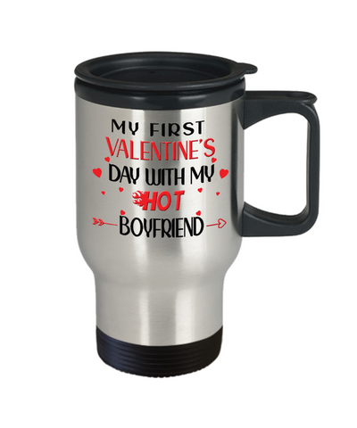 My First Valentine's Day With My Hot Boyfriend Travel Mug Gift for Girlfriend Novelty Cup