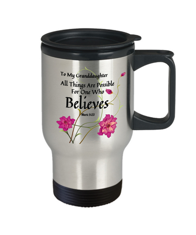 Bible Verse Mark 9:23 Faith Travel Mug With Lid To My Granddaughter All Things Are Possible For One Who Believes  Best Scripture Verse Quote Gifts Coffee Cup