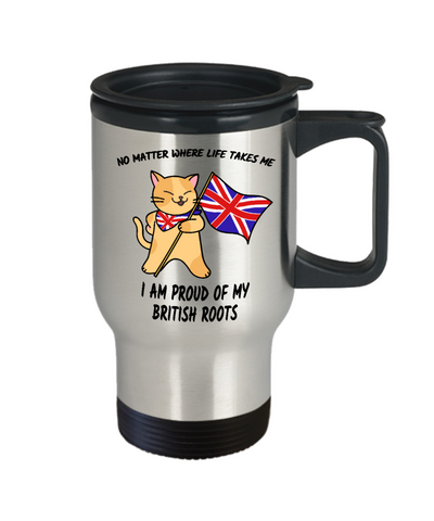 Proud British Roots Cat UK Flag Travel Mug Gift No Matter Where Life Takes Me Novelty Cup