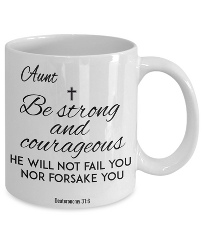 Image of Faith  Deuteronomy 31:6 Bible Verse Mug For Aunt Be Strong and Courageous Christian Novelty Birthday Gifts Best Scripture Verse Fight Cancer Quote Gifts Ceramic Coffee Tea Cup