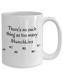 Munchkin Mug There's No Such Thing as Too Many Cats Unique Ceramic Coffee Mug Gifts for Cat Lovers