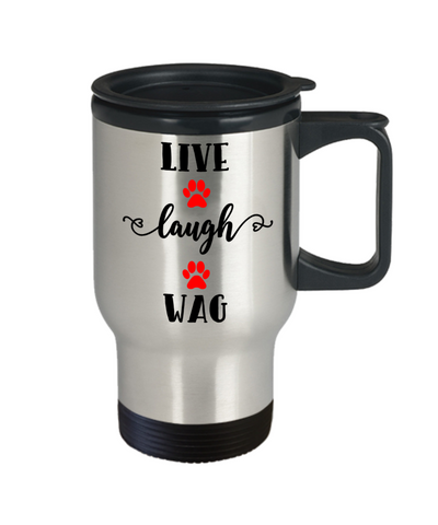 Image of Live Laugh Wag Travel Mug With Lid Crazy Cat Mom Lady or Dog Dad Animal Lover Humor Quotes Unique Novelty Birthday Christmas Gifts Fun Coffee Cups
