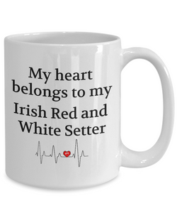 My Heart Belongs to My Irish Red And White Setter Mug Novelty Birthday Gifts Unique Gifts