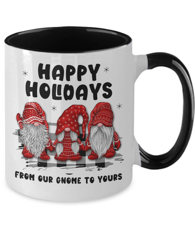 Happy Holidays Mug From Our Gnome to Yours Funny Holiday Two-Toned Cup