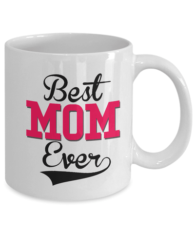 Image of Best Gift for Mom Best Mom Ever Mother's Day gift Coffee Mug Gift for Mom