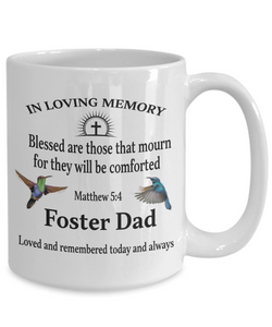 Foster Dad Memorial Matthew 5:4 Blessed Are Those That Mourn Faith Mug They Will be Comforted Remembrance Gift Support and Strength Coffee Cup