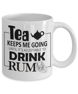 Tea Keeps Me Going Rum Drinker Addict Coffee Mug Novelty Birthday Christmas Gifts for Men and Women Ceramic Tea Cup