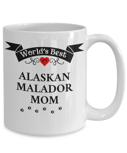 World's Best Alaskan Malador Mom Cup Unique Ceramic Dog Coffee Mug Gifts for Women
