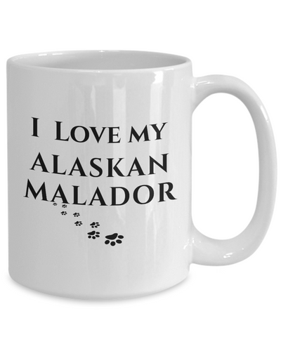Image of I Love My Alaskan Malador Mug Dog Mom Dad Lover Novelty Birthday Gifts Unique Gifts