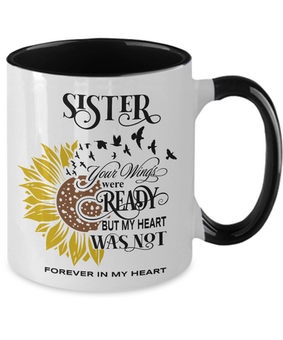 Image of Sister Your Wings Were Ready Sunflower Mug In Loving Memory Two-Tone Coffee Cup