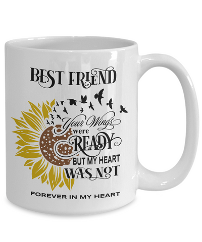 Image of Best Friend Your Wings Were Ready Sunflower Mug In Loving Memory Coffee Cup