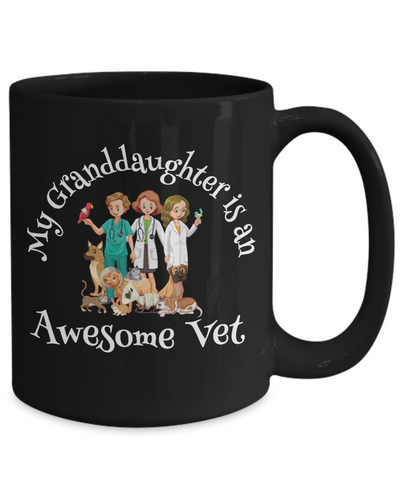 My Granddaughter is an Awesome Vet Mug Funny Veterinarian Unique Novelty Birthday Gift Ceramic Coffee Cup