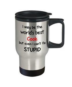 Cook Occupation Travel Mug With Lid Funny World's Best Can't Fix Stupid Unique Novelty Birthday Christmas Gifts Coffee Cup