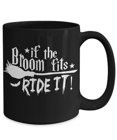 Halloween If Broom Fits Ride It Black Mug Funny Gift Spooky Haunted Novelty Coffee Cup
