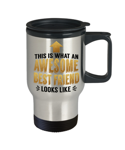This is What an Awesome Best Friend Looks Like Gift Travel Mug Fun Novelty Cup