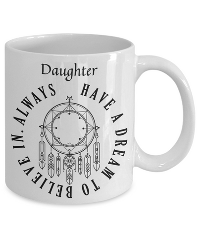 Image of Dreamcatcher Daughter Mug Always Have a Dream to Believe In Novelty Birthday Christmas Gifts Ceramic Coffee Tea Cup