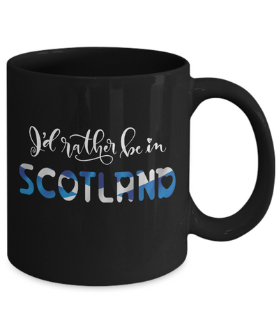 I'd Rather be in Scotland Black Mug Expat Scottish Gift Novelty Birthday Ceramic Coffee Cup