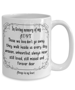 In Loving Memory of My Aunt Gift Mug Those we love don't go away they walk beside us every day.. Memorial Remembrance Ceramic Coffee Tea Cup