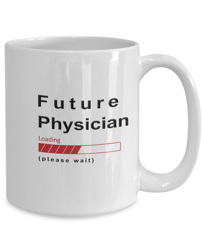 Image of Funny Future Physician Coffee Mug Future Physician Loading Please Wait Gift