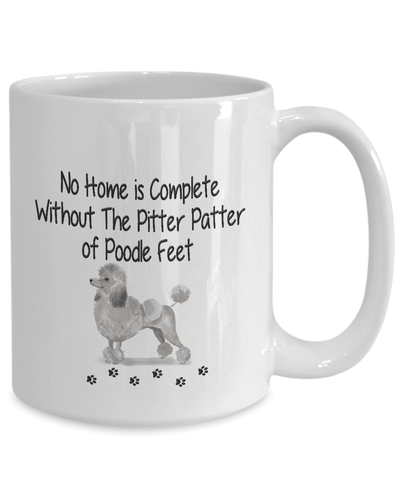 Image of Dog Mug, No Home is Complete Without The Pitter Patter of Poodle Feet, Poodle Dog Mug