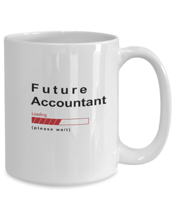 Future Accountant  Loading Please Wait Coffee Mug Gifts for Women and Men, Vets in Training Cups