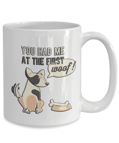 "Image of Gift for Dog Lovers, "" You Had Me At First Woof"" Funny Novelty Dog Gift mug"